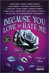 Because You Love to Hate Me 13 Tales of Villainy Victoria VE Schwab Books In Order