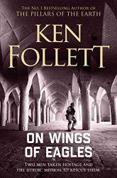 On Wings of Eagles Ken Follett books in order