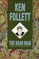 The Bear Raid Piers Roper series Ken Follett books in order