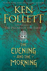 The Evening and the Morning Ken Follett books in order