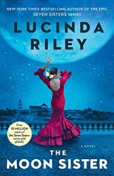 The Moon Sister - The Seven Sisters Books in Order by Lucinda Riley