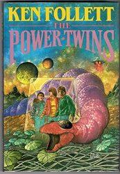 The Power Twins Ken Follett books in order