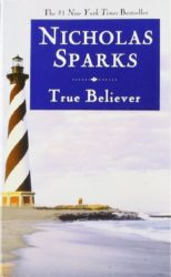 True Believer - Nicholas Sparks Books in Order