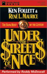 Under the Streets of Nice The Bank Heist of the Century Ken Follett books in order