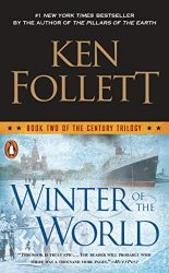 Winter of the World Book Two of the Century Trilogy Ken Follett books in order