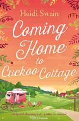 Coming Home to Cuckoo Cottage - Wynbridge Books in Order by Heidi Swain