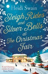 Sleigh Rides and Silver Bells at the Christmas Fair - Wynbridge Books in Order by Heidi Swain