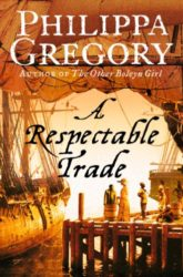 A Respectable Trade - Philippa Gregory Books in Order