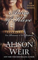 Anna of Kleve The Princess in the Portrait by Alison Weir - Six Tudor Queens Books in order
