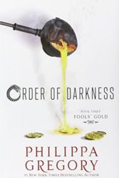 Fools' Gold Darkness Series - Philippa Gregory Books in Order