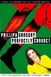 Perfectly Correct - Philippa Gregory Books in Order