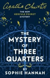 The Mystery of Three Quarters - Hercule Poirot by Sophie Hannah Reading Order