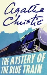 The Mystery of the Blue Train - Hercule Poirot by Agatha Christie Reading Order