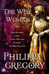 The Wise Woman - Philippa Gregory Books in Order