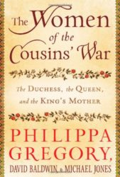 The Women of the Cousins' War The Duchess, the Queen, and the King's Mother - Philippa Gregory Books in Order