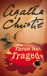 Three Act Tragedy - Hercule Poirot by Agatha Christie Reading Order