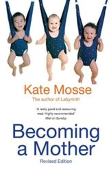 Becoming A Mother - Kate Mosse Books in Order