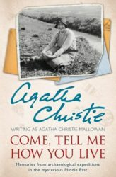 Come, Tell Me How You Live - Agatha Christie Books in Order