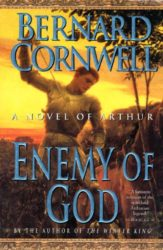 Enemy of God Arthur Book The Warlord Chronicles Book 2 - Bernard Cornwell Books in Order