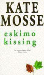 Eskimo Kissing - Kate Mosse Books in Order