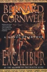 Excalibur Arthur Book The Warlord Chronicles Book 3 - Bernard Cornwell Books in Order