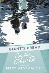 Giant's Bread written as Mary Westmacott - Agatha Christie Books in Order