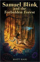 Samuel Blink and the Forbidden Forest Matt Haig Books in Order