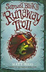 Samuel Blink and the Runaway Troll Matt Haig Books in Order