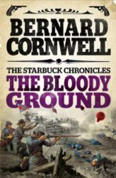 The Bloody Ground The Starbuck Chronicles Book 4 - Bernard Cornwell Books in Order