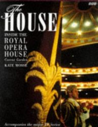 The House A Season in the Life of the Royal Opera House, Covent Garden - Kate Mosse Books in Order