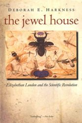The Jewel House Elizabethan London and the Scientific Revolution - Deborah Harkness Books in Order