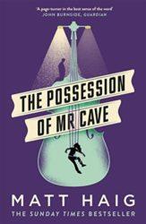 The Possession of Mr Cave Matt Haig Books in Order