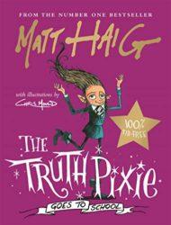 The Truth Pixie Goes to School Matt Haig Books in Order