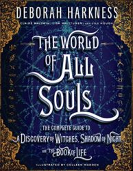 The World of All Souls The Complete Guide to A Discovery of Witches, Shadow of Night, and The Book of Life All Souls Series - Deborah Harkness Books in Order