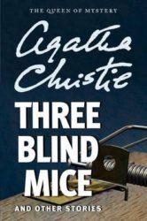 Three Blind Mice - Agatha Christie Books in Order