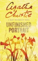 Unfinished Portrait written as Mary Westmacott - Agatha Christie Books in Order