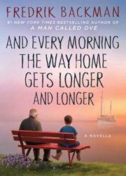 And Every Morning the Way Home Gets Longer and Longer Fredrik Backman Books in Order