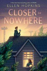 Closer to Nowhere - Ellen Hopkins Books in Order