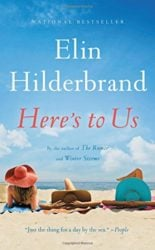 Here's to Us - Elin Hilderbrand books in order