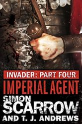 Invader Imperial Agent Simon Scarrow Books in Order