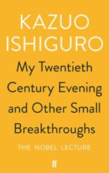 My Twentieth Century Evening and Other Small Breakthroughs - Kazuo Ishiguro Books in Order