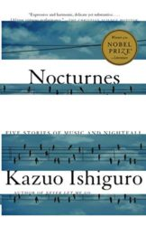 Nocturnes Five Stories of Music and Nightfall - Kazuo Ishiguro Books in Order