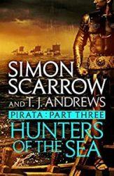 Pirata Hunters of the Sea Simon Scarrow Books in Order