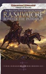 Road of the Patriarch - The Sellswords Trilogy - The Legend of Drizzt Books in Order