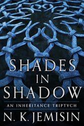 Shades in Shadow - Inheritance Trilogy - NK Jemisin Books in Order