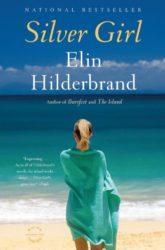 Silver Girl - Elin Hilderbrand books in order