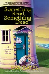 Something Read Something Dead - Lighthouse Library Mystery Series Book 5