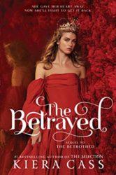 The Betrayed - Kiera Cass books in order