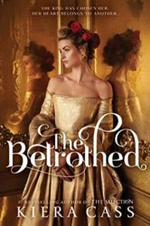 The Betrothed - Kiera Cass books in order