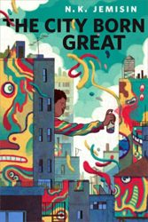 The City Born Great - Great Cities series - NK Jemisin Books in Order